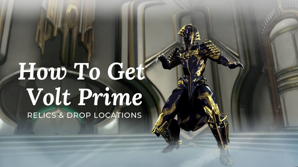 How To Get Volt Prime Farm Relics Unvaulted