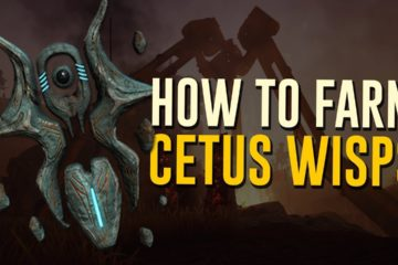 Warframe How to farm Cetus Wisp Guide
