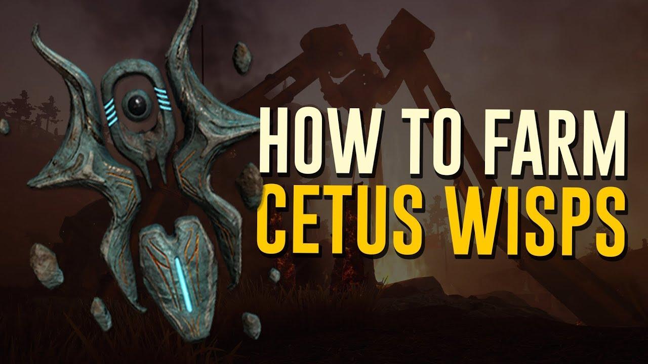 How to farm Cetus Wisp - Warframe Blog