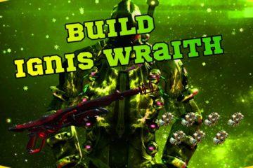 Ignis Wraith Build